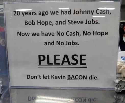 Cash, Hope, Jobs, Bacon