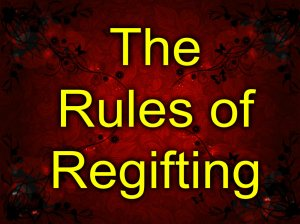 Rules of Regifting
